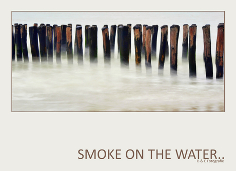 Smoke on the water..