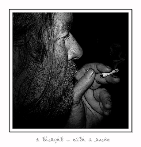 A thought...with a smoke