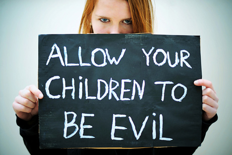 allow your children to be evil